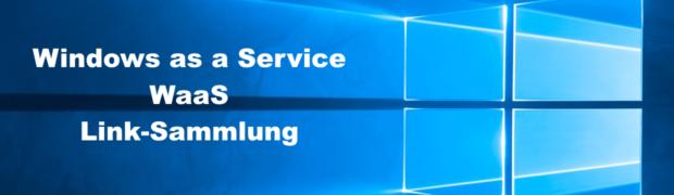 Windows as a Service (WaaS) - Link-Sammlung