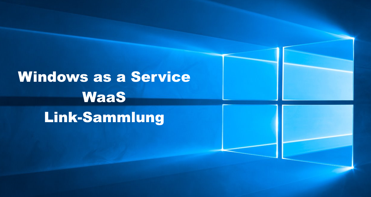 Windows as a Service (WaaS) Link-Sammlung