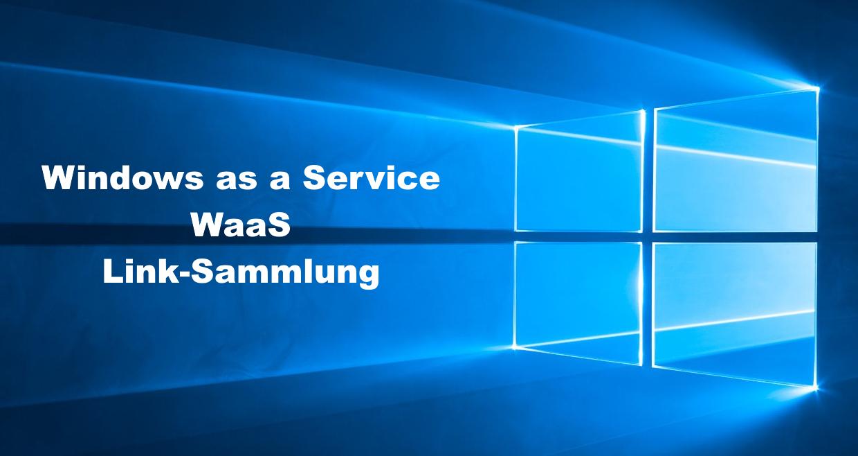 Windows as a Service (WaaS) Link-Sammlung